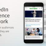 LinkedIn、外部配信サービス「LinkedIn Audience Network」を提供開始