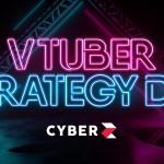 CyberZ、VTuber分野における広告商品の開発・プロモーション戦略に特化した組織「VTuber戦略室(VTUBER STRATEGY DIV.)」を設立